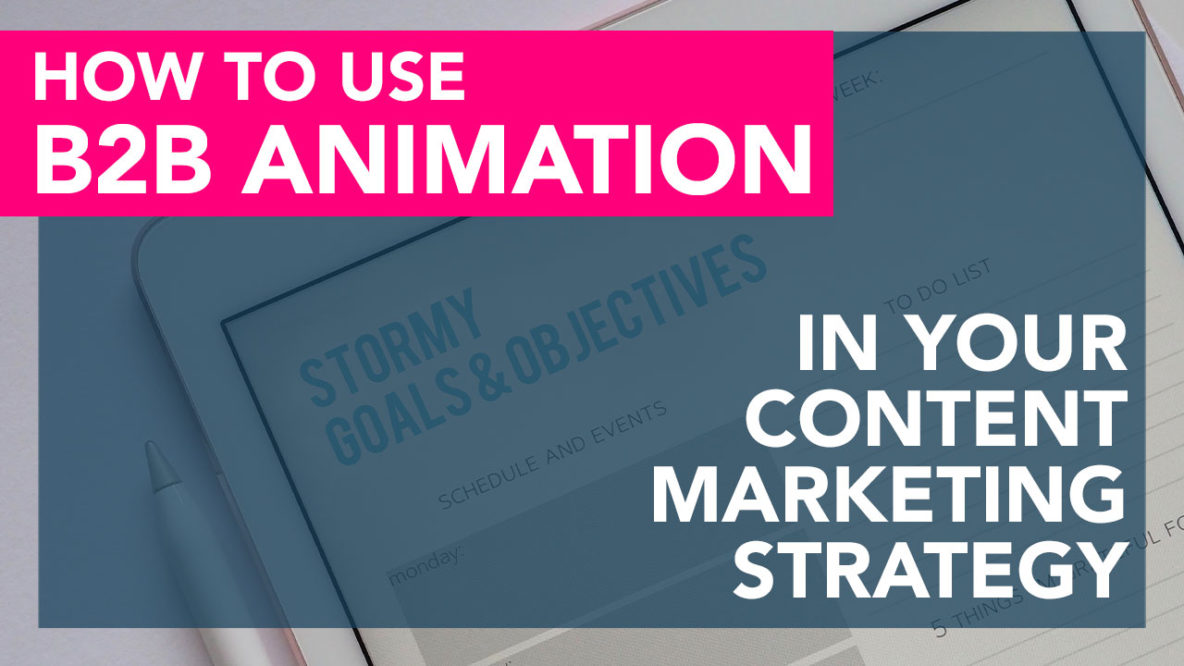 B2b Animation in content marketing strategy